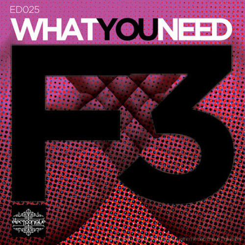 F3 - What You Need (Pete Oak Remix) OUT NOW ON BEATPORT