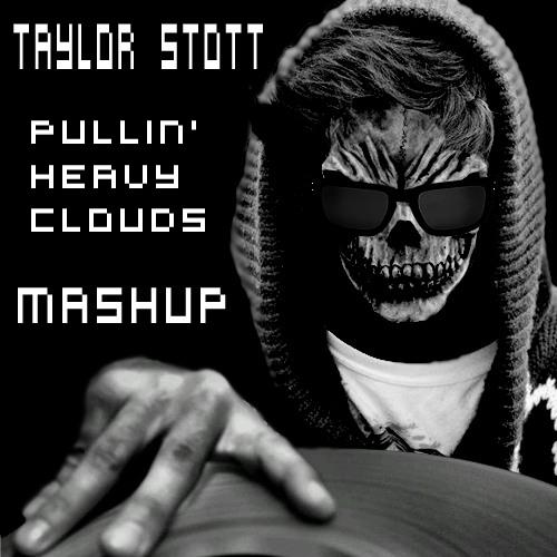 Pullin' Heavy Clouds - Taylor Stott (Mashup)