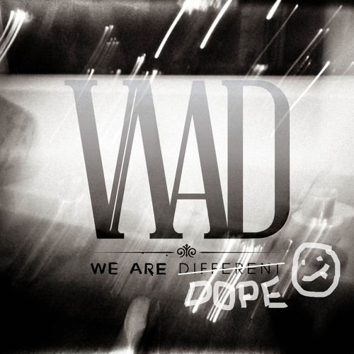 We Are DOPE - W.A.D.