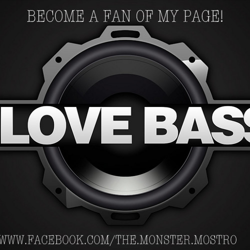 Mostro's Bass In Your Face Mix! (Free Download)
