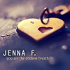 Jenna F. : You Are the Endless Breath