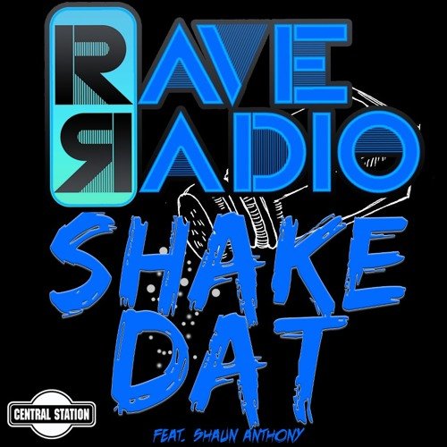 Rave Radio - Shake Dat (Reecey Boi & Lefty Remix) [CENTRAL STATION] #17 Aria Charts
