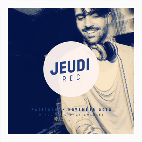 JEUDI Records RadioShow - November 2012 - Mixed by Sidney Charles