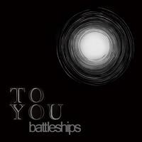 Battleships - Coming Back To You