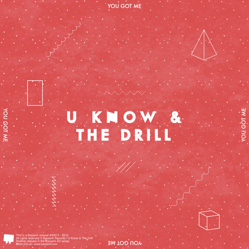 U Know & The Drill - You got me