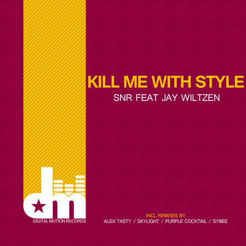 DMR 044   SNR feat Jay Wiltzen - Kill Me With Style (SkyLight's Summer Remix) OUT NOW!