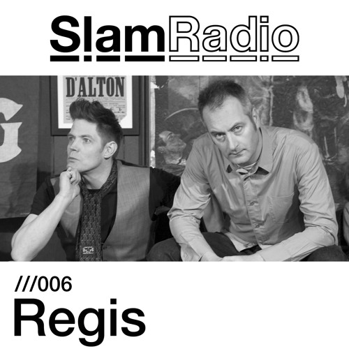 Slam Radio - 006 - Regis
