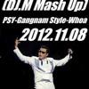 PSY-Gangnam Style-Whoa (DJ.M Mash Up)