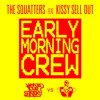 The Squatters feat. Kissy Sell Out - Early Morning Crew