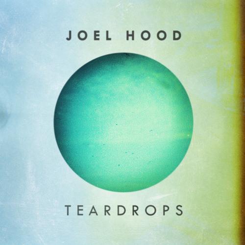 Joel Hood - Teardrops