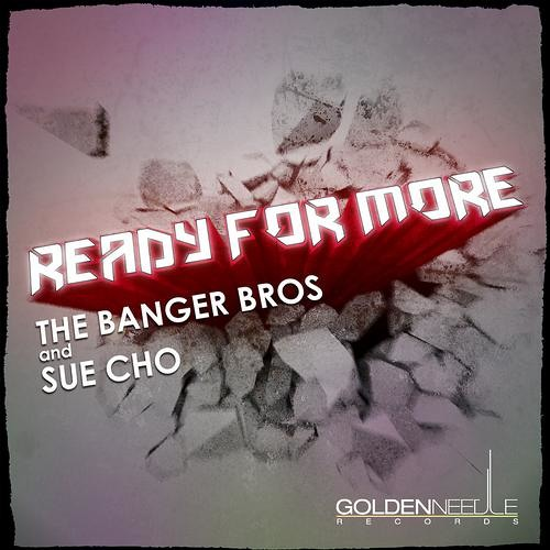 The Banger Bros & Sue Cho - Ready For More (E-Cologyk Remix) OUT NOW
