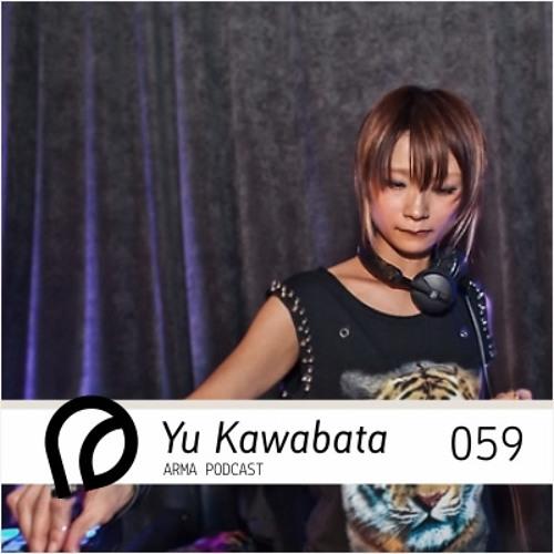 ARMA PODCAST 059: Yu Kawabata @ AUX