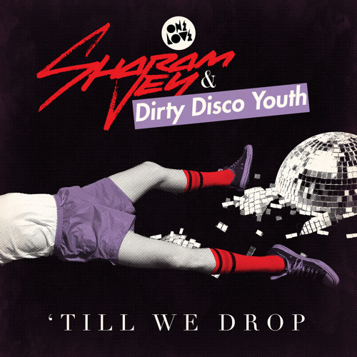 Sharam Jey & Dirty Disco Youth - Til we drop ( Tocadisco Remix )