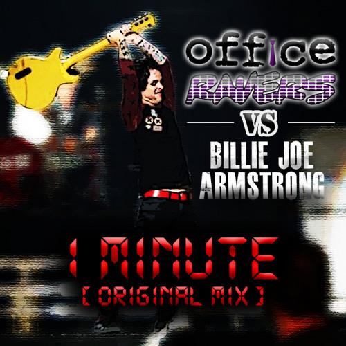 Office Ravers vs. Billie Joe Armstrong - 1 Minute (Original Mix)