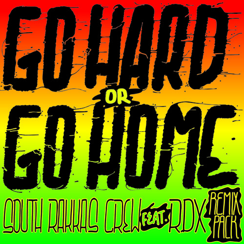 Go Hard Or Go Home Remix Pack