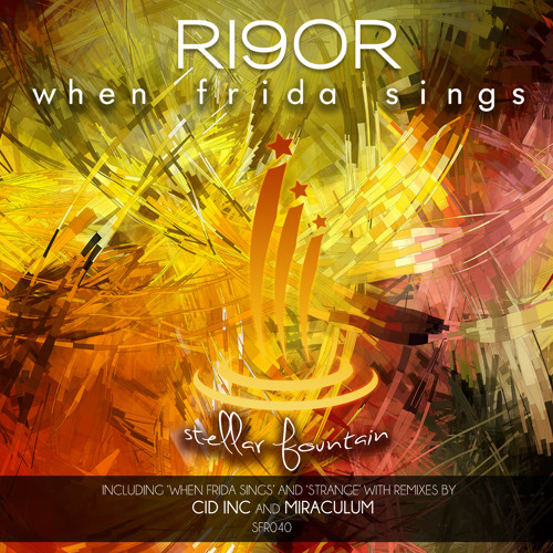 ri9or - When Frida Sings (Cid Inc Remix) out now!