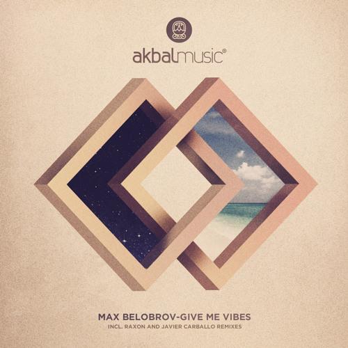 Max Belobrov - Give Me Vibes [Akbal Music] Sample