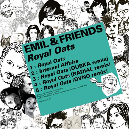 Royal Oats (Dubka Remix) - Emil & Friends