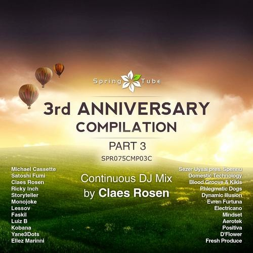 Claes Rosen - Spring Tube 3rd Anniversary Compilation. Part 3 (Continuous DJ Mix)