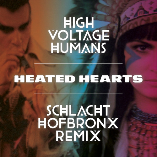 High Voltage Humans - Heated Hearts (Schlachthofbronx Remix)