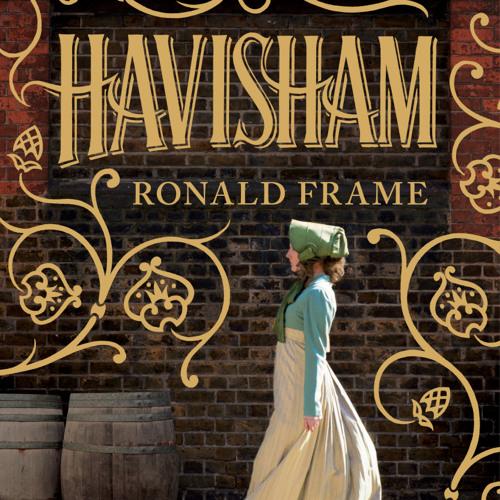 Ronald Frame: Havisham