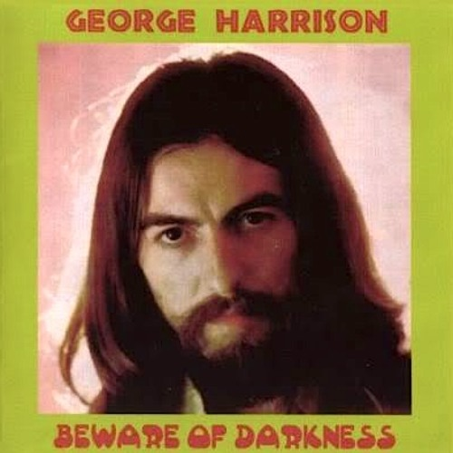 Beware of darkness (cover George Harrison)