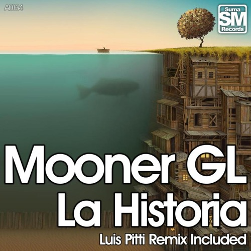 Mooner GL - La Historia ( Original Mix ) [SUMA RECORDS]