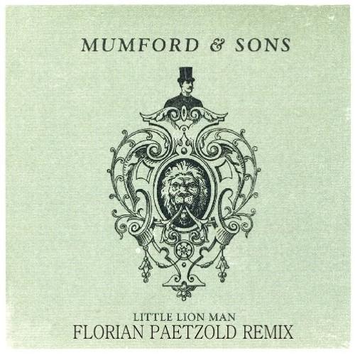 Mumford & Sons - Little Lion Man (Florian Paetzold Remix) // Free Download!