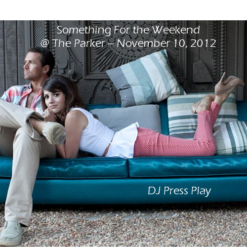 Something for the Weekend @ The Parker Hotel - November 10, 2012
