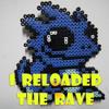 [Bruno] I Reloaded The Rave B