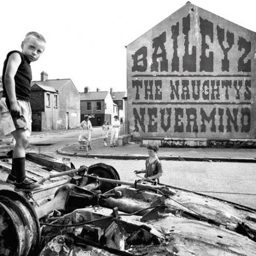 Baileyz & The Naughtys - Nevermind