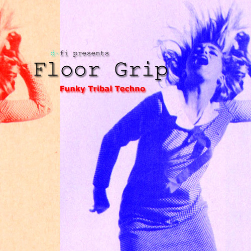 """Floor Grip"" Funky Tribal Techno"
