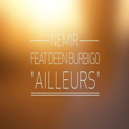 Nemir feat Deen Burbigo - Ailleurs / Konixion RMX
