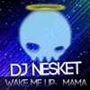 DJ NESKET - WAKE ME UP (A LA VENTA EN JUNODOWNLOAD)