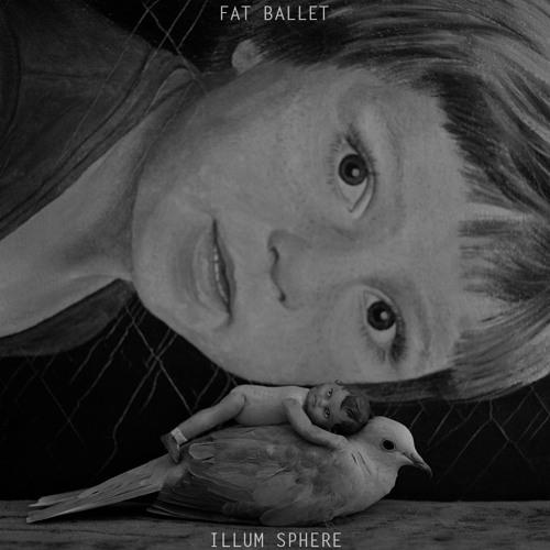 Illum Sphere - 'Fat Ballet'