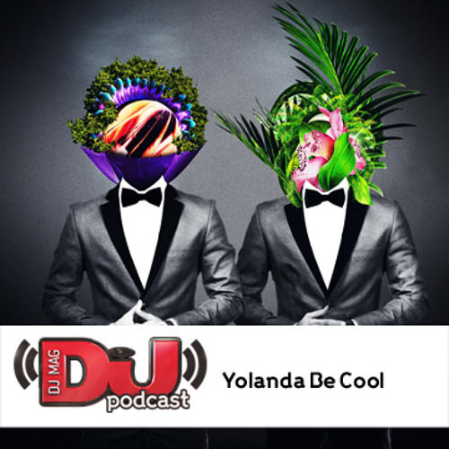 DJ Weekly Podcast: Yolanda Be Cool