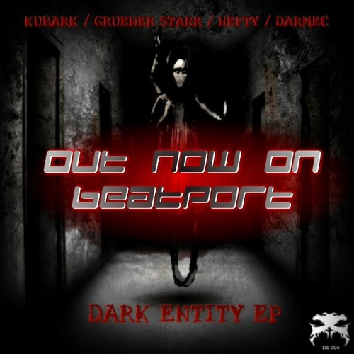 DS004 - Dark Entity EP - OUT NOW!! (inc promo video)