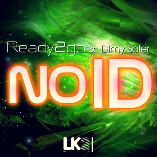 READY2GO & DIMY SOLER- No ID (Ready2go Mix) [LK2 Music] OUT NOW