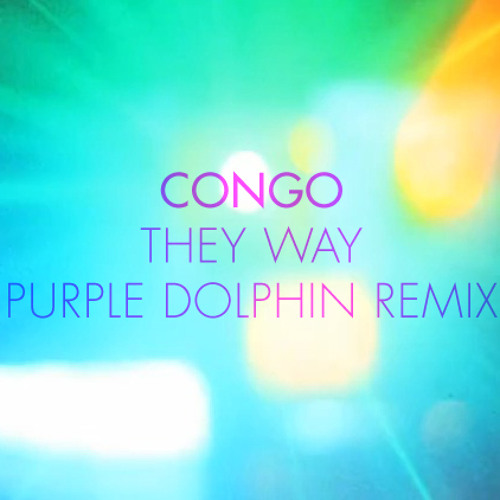 Congo - They Way (Purple Dolphin Remix)