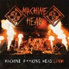 Machine Head - This is the End (Live)