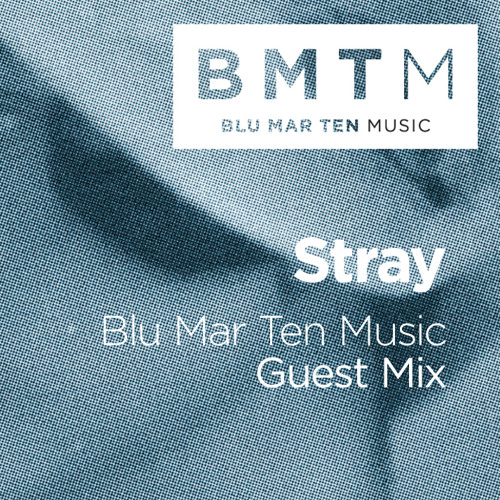 Stray - BMTM Guest Mix