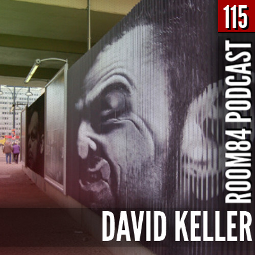 R84 PODCAST115: DAVID KELLER