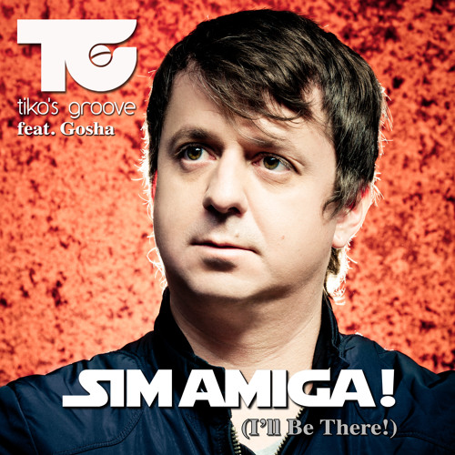 Tiko's Groove feat.Gosha - Sim Amiga! I ll be there! (Plastik Funk Remix) PREVIEW