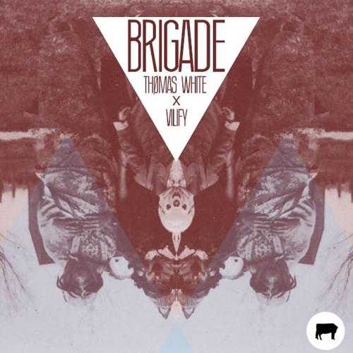 Thomas White x Vilify - Brigade (Dear Lola Remix)