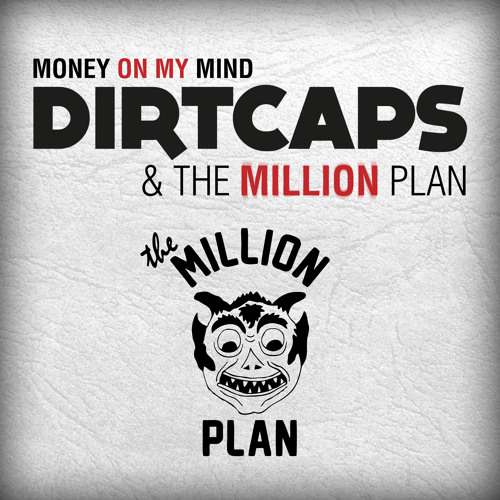 Dirtcaps & The Million Plan - Money On My Mind (Dirtcaps Trap Mix) PREVIEW