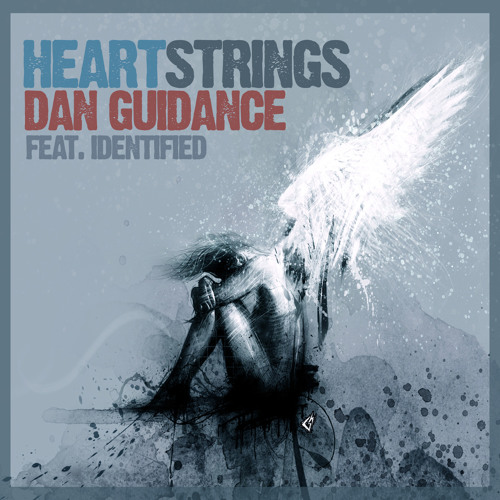Dan Guidance featuring Identified - Heart Strings - OUT NOW @ all good digital retailers