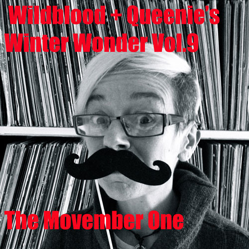 Wildblood + Queenies Winter Wonder Vol.9: The Movember one