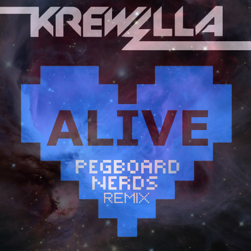Alive by Krewella (Pegboard Nerds Remix)