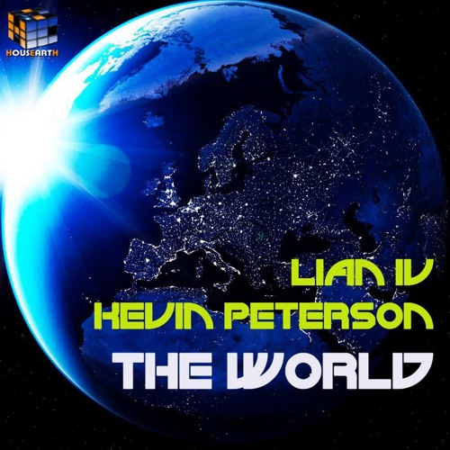 Lian IV & Kevin Peterson - The World [HousEarth Records]