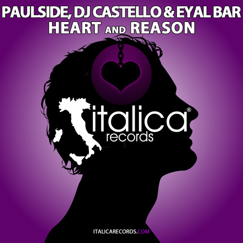 Paulside, Dj Castello & Eyal Bar - Heart and Reason